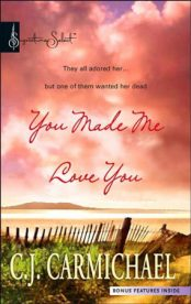 You Made Me Love You by CJ Carmichael