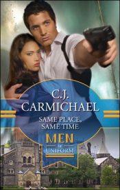 Same Place, Same Time by CJ Carmichael