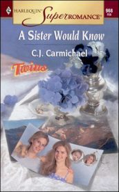 A Sister Would Know by CJ Carmichael