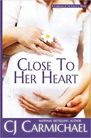 Close to Her Heart by CJ Carmichael