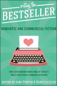 Writing The Bestseller: Romantic And Commercial Fiction by CJ Carmichael